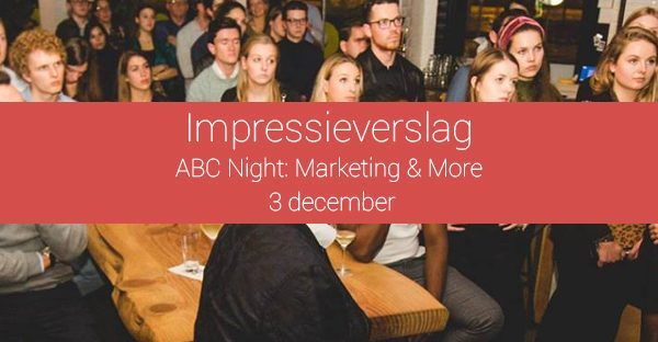 Impressieverslag van ABC Night: Marketing & More