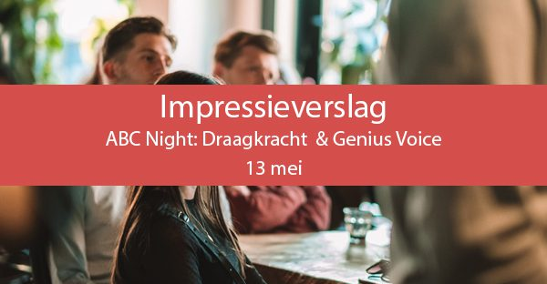 Impressieverslag van ABC Night: Draagkracht & Genius Voice